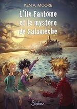 Télécharger le livre :  L'île fantôme et le mystère de Salamèche