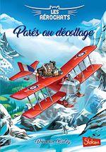Télécharger le livre :  Les Aérochats, tome 2 : Parés au décollage