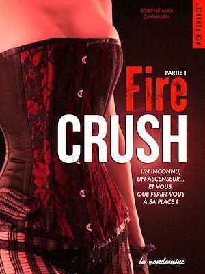 Téléchargez le livre :  Fire crush - Partie 1