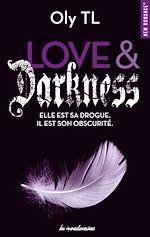 Télécharger le livre :  Love & Darkness - Elle est sa drogue. Il est son obscurité