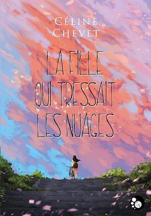 Téléchargez le livre :  La fille qui tressait les nuages
