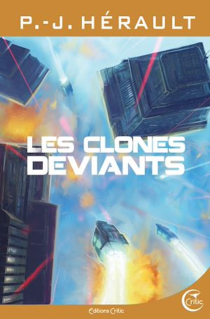 Téléchargez le livre :  Les clones déviants