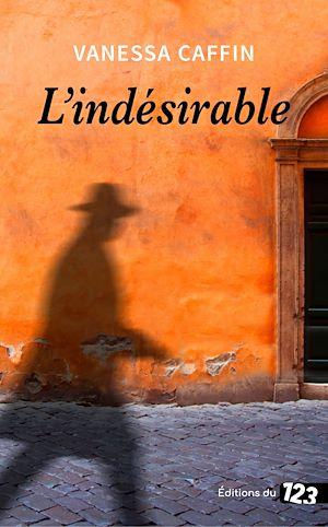 Téléchargez le livre :  L'indésirable