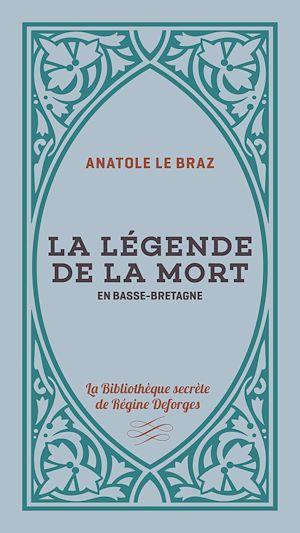 Téléchargez le livre :  La Le´gende de la mort en Basse-Bretagne