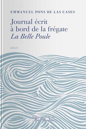 Téléchargez le livre :  Journal e´crit a` bord de la fre´gate La Belle-Poule