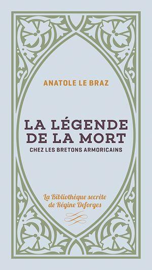 Téléchargez le livre :  La Le´gende de la mort chez les Bretons Armoricains