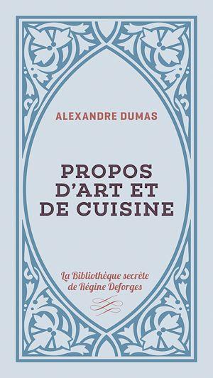 Téléchargez le livre :  Propos d'art et de cuisine