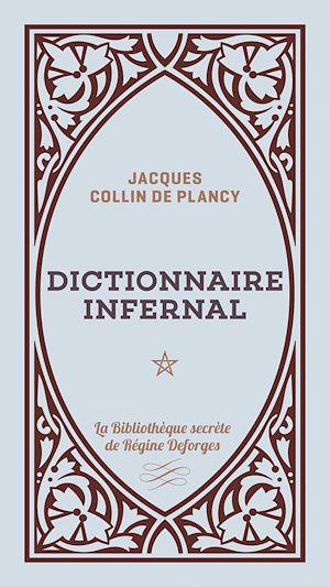 Téléchargez le livre :  Dictionnaire infernal - Volume 1