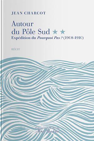 Téléchargez le livre :  Expédition du Pourquoi Pas ? (1908-1910)