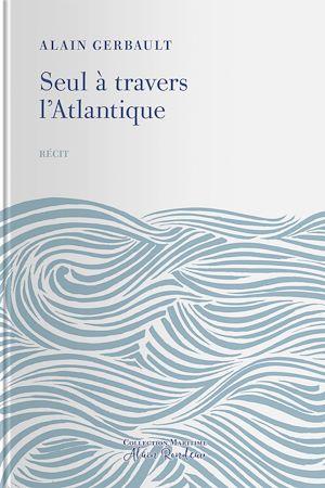 Téléchargez le livre :  Seul à travers l'Atlantique