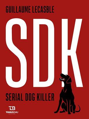 Téléchargez le livre :  SDK - Serial Dog Killer