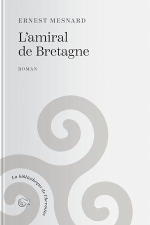 Téléchargez le livre :  L'Amiral de Bretagne