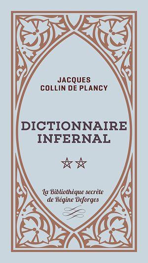 Téléchargez le livre :  Dictionnaire infernal - Volume 2