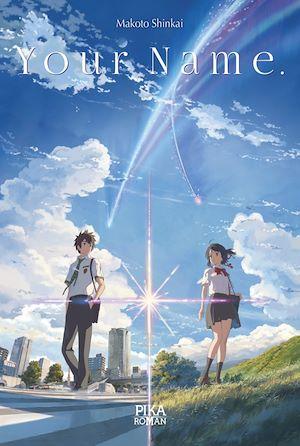 Your Name. | Shinkai, Makoto. Auteur