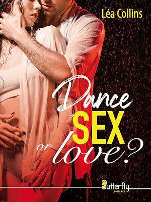 Téléchargez le livre :  Dance, SEX... or love ?