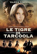 Télécharger le livre :  Le Tigre de Tarcoola : L'intégrale