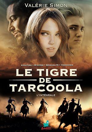 Téléchargez le livre :  Le Tigre de Tarcoola : L'intégrale