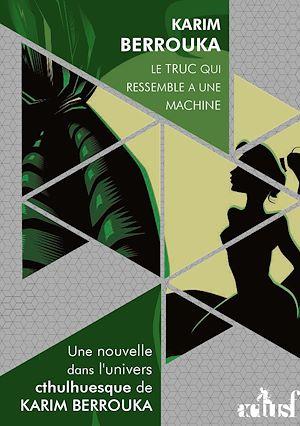 Téléchargez le livre :  Le truc qui ressemble à une machine