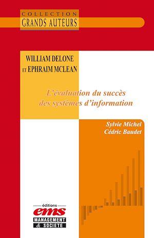Téléchargez le livre :  William DeLone et Ephraim McLean. L'évaluation du succès des systèmes d'information