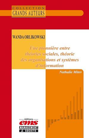 Téléchargez le livre :  Wanda Orlikowski. Une pionnière entre théories sociales, théorie des organisations et systèmes d'information