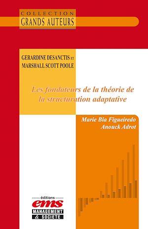 Téléchargez le livre :  Gerardine DeSanctis et Marshall Scott Poole. Les fondateurs de la théorie de la structuration adaptative