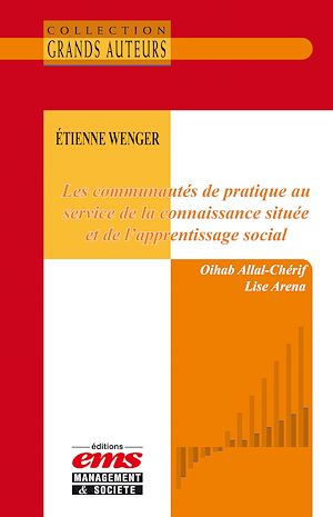 Téléchargez le livre :  Etienne Wenger. Les communautés de pratique au service de la connaissance située et de l'apprentissage social