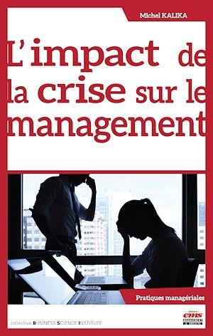 Téléchargez le livre :  L'impact de la crise sur le management