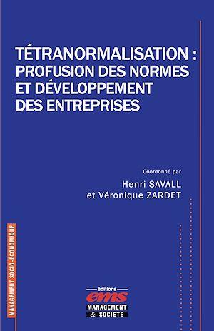 Téléchargez le livre :  Tétranormalisation : profusion des normes et développement des entreprises