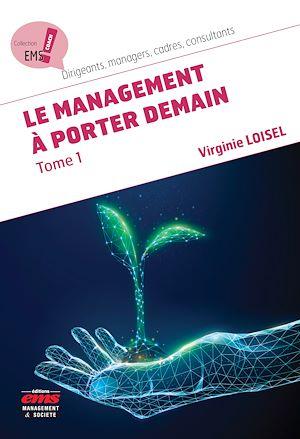 Téléchargez le livre :  Le management à porter demain - Tome 1