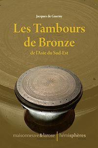 Télécharger le livre : Les Tambours de Bronze de l'Asie du Sud-Est