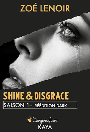 Téléchargez le livre :  Shine & Disgrace Saison 1