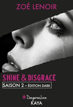 Téléchargez le livre :  Shine & Disgrace Saison 2