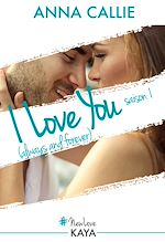 Télécharger le livre :  I Love You (always and forever) - Saison 1