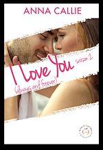 Télécharger le livre :  I Love You (always and forever) - Saison 2