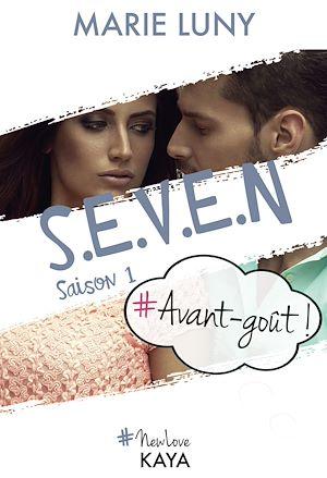 Téléchargez le livre :  S.E.V.E.N - Saison 1 - Avant goût!