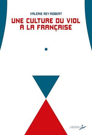 Téléchargez le livre :  Une culture du viol à la française