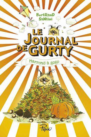 Téléchargez le livre :  Le Journal de Gurty (Tome 3) – Marrons à gogo