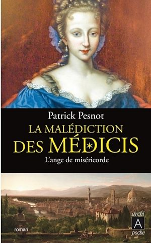 Téléchargez le livre :  La malédiction des Médicis - tome 3 L'ange de miséricorde