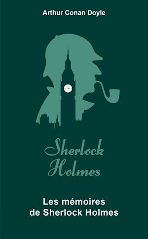 Téléchargez le livre :  Les Mémoires de Sherlock Holmes