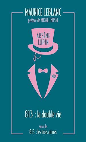 Téléchargez le livre :  813. La double vie d'Arsène Lupin