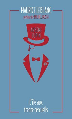 Téléchargez le livre :  Arsène Lupin. L'île aux trente cercueils