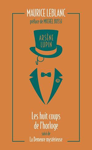 Téléchargez le livre :  Arsène Lupin. Les huit coups de l'horloge