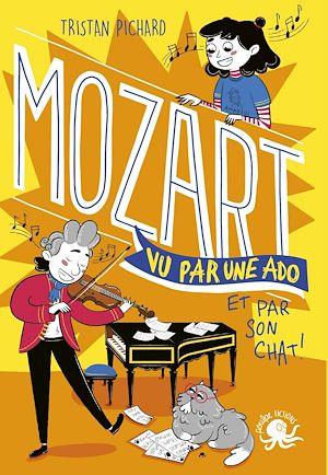 Téléchargez le livre :  Mozart, vu par une ado