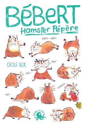 Téléchargez le livre :  Bébert, hamster pépère - Lecture roman jeunesse humour - Dès 8 ans