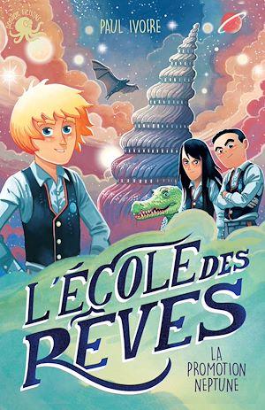 Téléchargez le livre :  L'École des rêves - Lecture roman jeunesse fantastique - Dès 8 ans