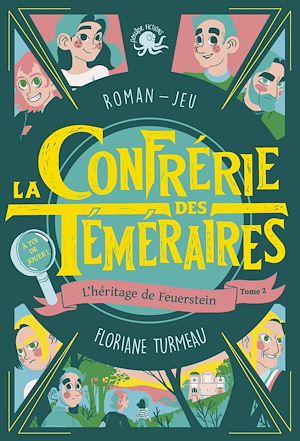 Téléchargez le livre :  La Confrérie des Téméraires - L'héritage de Feuerstein (tome 2) - Lecture roman jeunesse enquête - Dès 9 ans