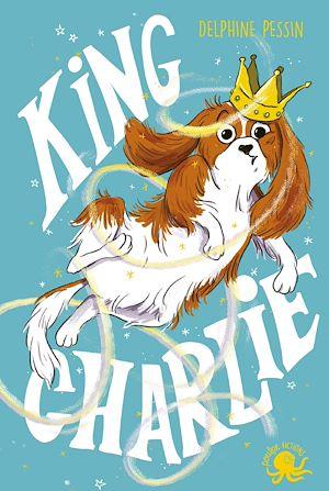 Téléchargez le livre :  King Charlie - Lecture roman jeunesse chien- Dès 8 ans