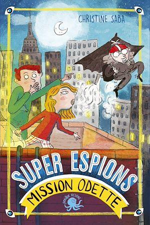 Téléchargez le livre :  Super espions, mission Odette - Lecture roman jeunesse - Dès 8 ans