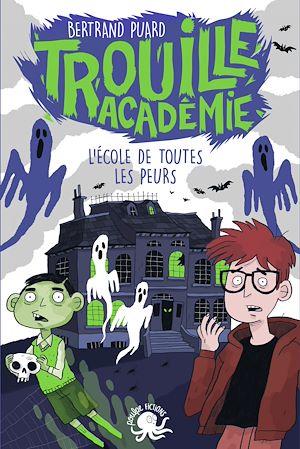 Téléchargez le livre :  Trouille Académie - L'école de toutes les peurs - Lecture roman jeunesse horreur - Dès 9 ans