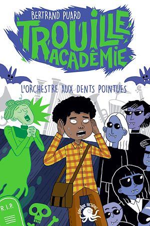 Téléchargez le livre :  Trouille Académie - L'Orchestre aux dents pointues - Lecture roman jeunesse horreur - Dès 9 ans